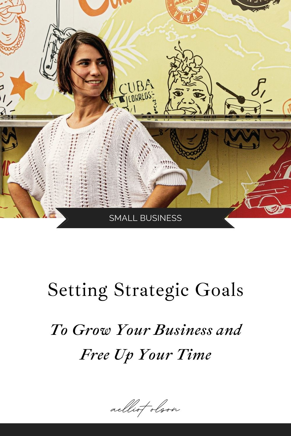 How to set strategic goals to grow your business and free up your time.