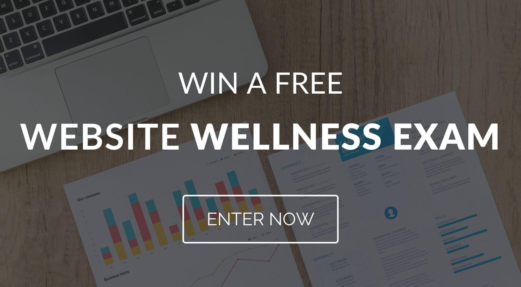 Win a free website wellness exam.